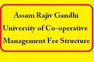 Assam Rajiv Gandhi University of Co-operative Management Fee Structure