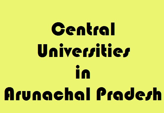 Central Universities in Arunachal Pradesh