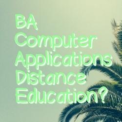 BA Computer Applications Distance Education